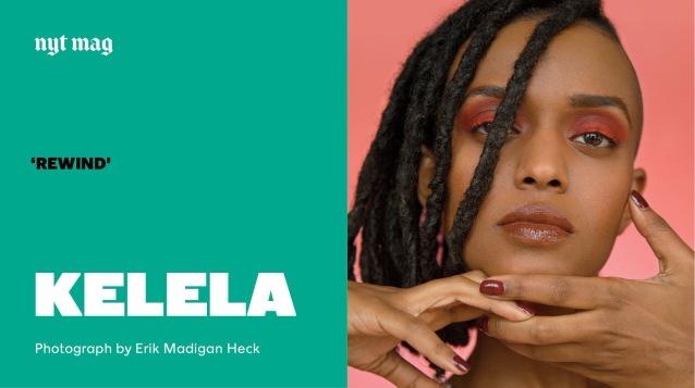 Kelala for NewYorkTimes Mag